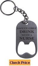 Drink with a Nurse Rn Bottle Opener Key Chain - Great Gift for a CNA, RN, LPN Nurse, Nursing Student or Nursing Graduate